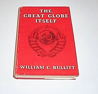 The Great Globe Itself, Bullitt, William C