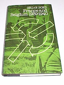 France and Belgium 1939-1940, Bond, Brian