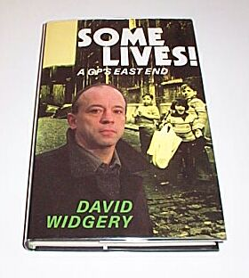 Some Lives! A GP's East End, WIdgery, David