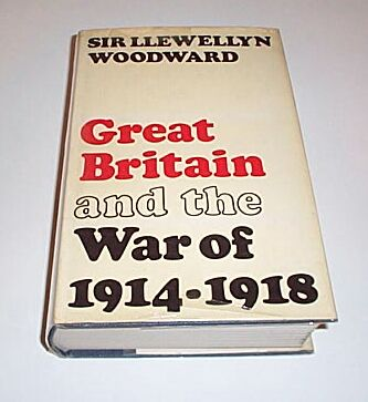Great Britain and the War of 1914-1918, Woodward, Sir Llewellyn