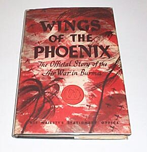 Wings of the Phoenix - The Official Story of the Air War in Burma. 45c1aed05