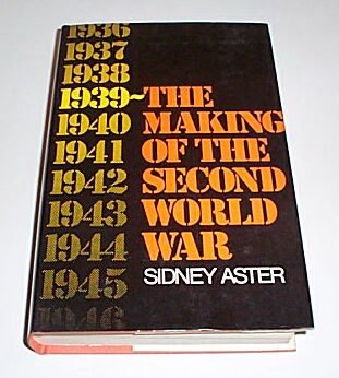 1939 ~ THE MAKING OF THE SECOND WORLD WAR, Aster, Sidney