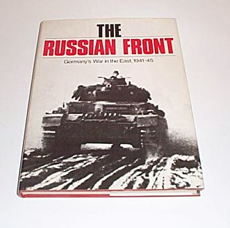 THE RUSSIAN FRONT - Germanys War in the East 1941 - 45, Dunnigan, James F