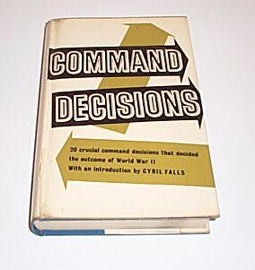 COMMAND DECISIONS, Greenfield, K.R.