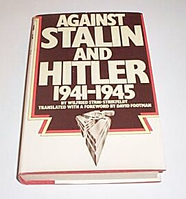 AGAINST STALIN AND HITLER 1941 - 1945, Wilfried Strik-Strikfeldt