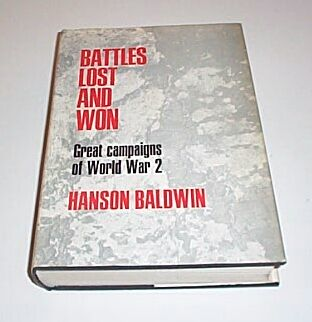 BATTLES LOST AND WON, Baldwin, Hanson W