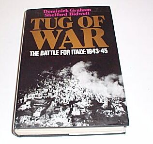 TUG OF WAR - The Battle for Italy: 1943-45, Graham, Dominick & Bidwell, Shelford