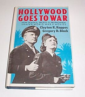 Hollywood Goes to War, Koppes, Clayton R & Black, Gregory D