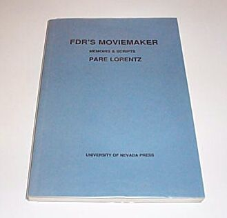 FDR'S MOVIEMAKER - Memoirs and Scripts PROOF, Lorentz, Pare