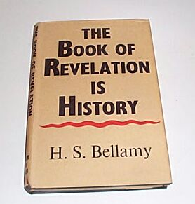 The Book of Revelation is History, Bellamy, H S