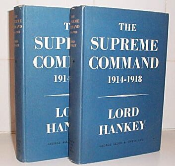 The Supreme Command 1914-1918, Hankey, Lord