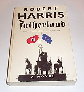 FATHERLAND - Uncorrected Proof Copy [ARC], Harris, Robert