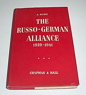 The Russo-German Alliance 1939-1941, Rossi, A