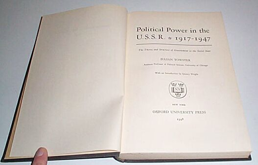 Political Power in the USSR 1917-1947, Towster, Julian