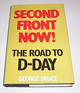 Second Front Now - The Road to D-DAY, Bruce, George