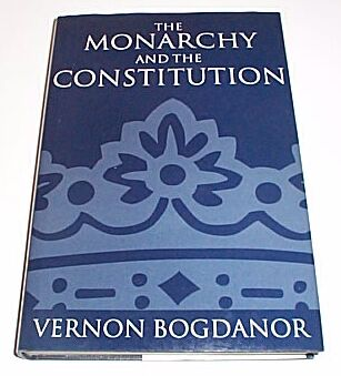The Monarchy and the Constitution, Bogdanor, Vernon