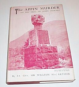 The Appin Murder and The Trial of James Stewart, Macarthur, Lt. Gen. Sir William