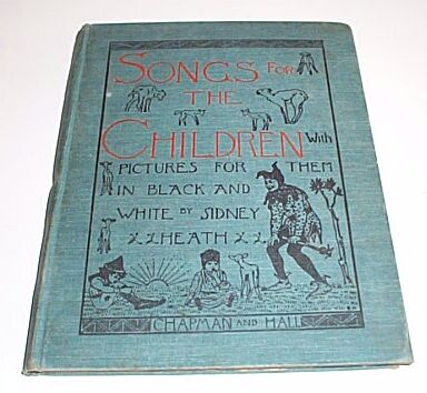 SONGS FOR THE CHILDREN with Pictures For Them in Black and White, Heath, Sidney