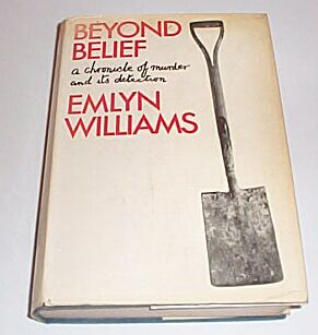 Beyond Belief - A Chronicle of Murder and Its Detection, Williams, Emlyn