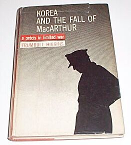 Korea and the Fall of MacArthur, Higgins, Trumbull