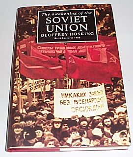 The Awakening of the Soviet Union - Reith Lecturer 1988, Hosking, Geoffrey