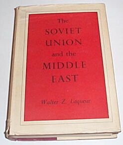 The Soviet Union and the Middle East, Laqueur, Walter