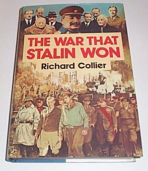 The War That Stalin Won, Collier, Richard