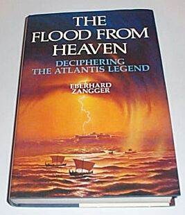 The Flood from Heaven - Deciphering the Atlantis Legend, Zangger, Eberhard
