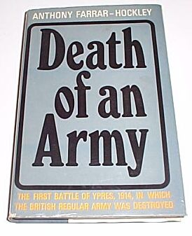 Death of an Army - The First Battle of Ypres, Farrar-Hockley, Anthony