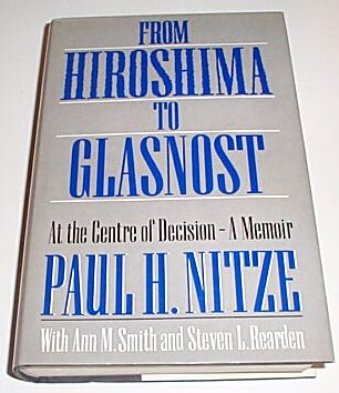 From Hiroshima to Glasnost, Nitze, Paul H