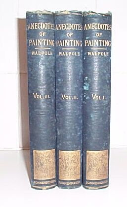 ANECDOTES OF PAINTING IN ENGLAND 3 Vols, Walpole, Horace