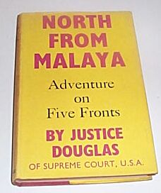 NORTH FROM MALAYA Adventures on Five Fronts, Douglas, William