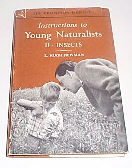 Instructions to Young Naturalists II - INSECTS, L. Hugh Newman