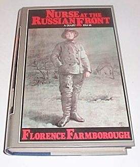 Nursse at the Russian Front - A Diary 1914-18, Farmborough, Florence