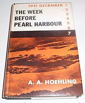 The Week Before Pearl Harbour, Hoehling, A A