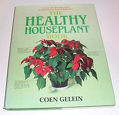 The Healthy Houseplant Book, Gelein, Coen