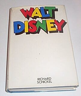 Walt Disney, Schickel, Richard