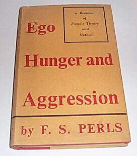 Ego, Hunger and Aggression, Perls, F. S.