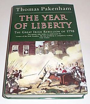 The Year of Liberty - The Great Irish Rebellion of 1798, Pakenham, Thomas
