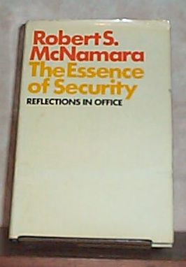 The Essence of Security - Reflections in Office, McNamara, Robert S.
