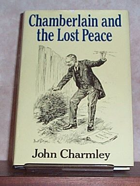 Chamberlain and the Lost Peace, Charmley, John
