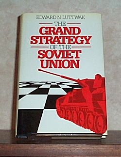 The Grand Strategy of the Soviet Union, Luttwak, Edward; Block, Herbert; Carus, W. Seth